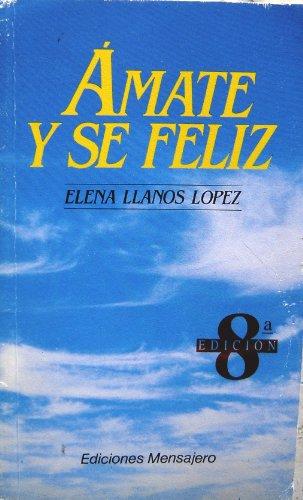 9788427114487: AMATE Y SE FELIZ (Bolsillo Mensajero)