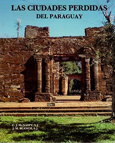 9788427115019: Las ciudades perdidas del Paraguay: Arte y arquitectura de las reducciones jesuíticas, 1607-1767 (Spanish Edition)