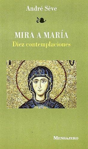 9788427121263: Mira a María : diez contemplaciones