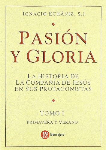 9788427122949: Pasión y gloria : la historia de la Compañía de Jesús en sus protagonistas. Primavera-verano