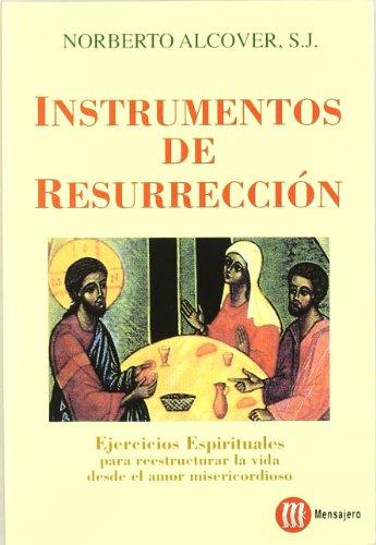 9788427123571: Instrumentos de resurrección : ejercicios espirituales para reestructurar la vida desde el amor misericordioso