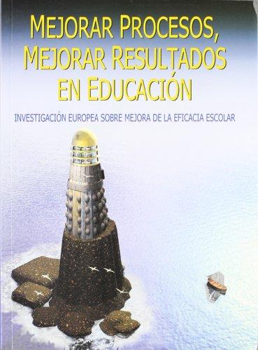 9788427125193: Mejorar procesos, mejorar resultados en educación : investigación europea sobre mejora de la eficacia escolar