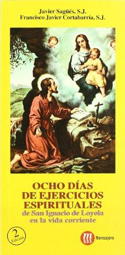 9788427125483: OCHO DÍAS DE EJERCICIOS ESPIRITUALES de San Ignacio de Loyola en la vida corriente