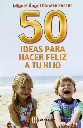 9788427126275: 50 Ideas para hacer feliz a tu hijo (Familia)