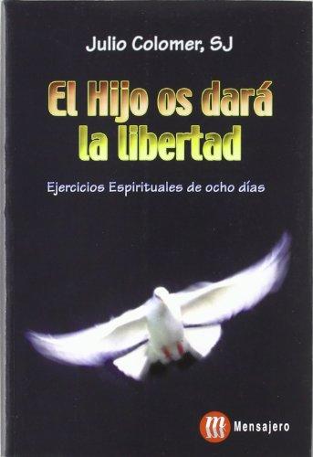 9788427126572: El Hijo os dará la libertad : ejercicios espirituales de ocho días