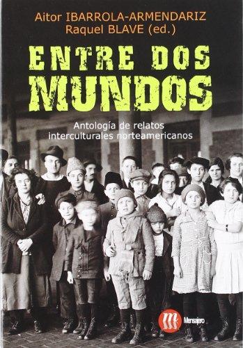 9788427126619: Entre dos mundos : antología de relatos interculturales norteamericanos