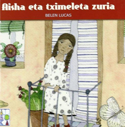 9788427128231: AISHA ETA TXIMELETA ZURIA (Alboka Euskaraz)