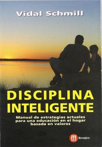 9788427128347: DISCIPLINA INTELIGENTE. Manual de estrategias actuales para una educación en el hogar basada en valores