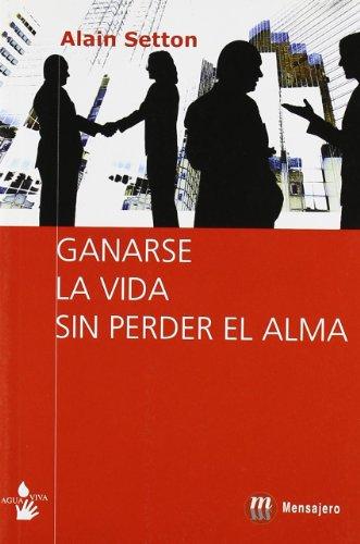 9788427129429: GANARSE LA VIDA SIN PERDER EL ALMA (Agua Viva (mensajero))