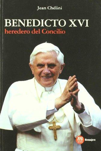 Benedicto XVI : heredero del Concilio - Chélini, Jean