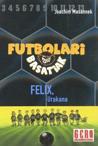 9788427129924: Futbolari Basatiak 2 - Felix Urakana