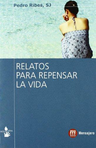 9788427130135: RELATOS PARA REPENSAR LA VIDA (Agua Viva (mensajero))