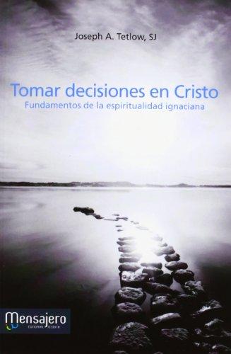 9788427132160: Tomar decisiones en Cristo: fundamentos de la espiritualidad en ignaciana