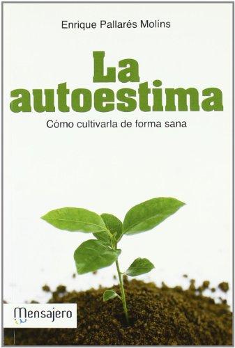 9788427132597: La autoestima : cómo cultivarla de forma sana