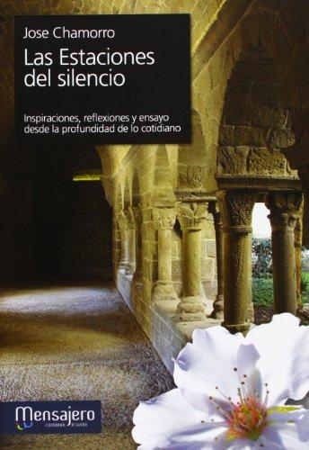 9788427133334: Las estaciones del silencio: inspiraciones, reflexiones y ensayo desde la profundidad de lo cotidiano
