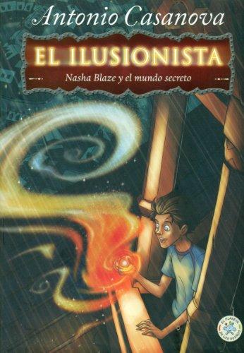 9788427135093: El ilusionista, Nasha Blaze y el mundo secreto (El planeta de los sueños)