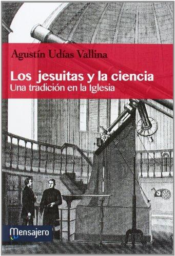 Los Jesuitas y la ciencia : Una tradicià n en la Iglesia (Paperback)