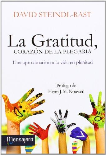 9788427135550: La gratitud, corazón de la plegaria: Una aproximación a la vida en plenitud (Espiritualidad)