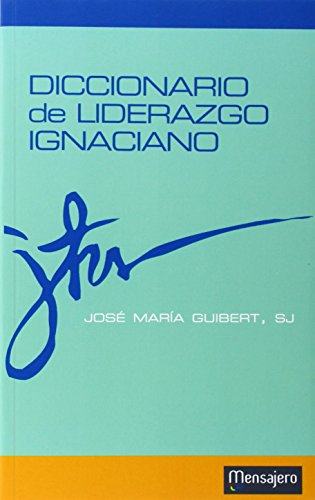 DICCIONARIO DE LIDERAZGO IGNACIANO: GUIBERT UCIN, JOSE MARIA