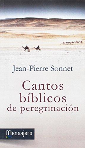 Cantos biblicos de peregrinacion: Sonnet,Jean-pierre