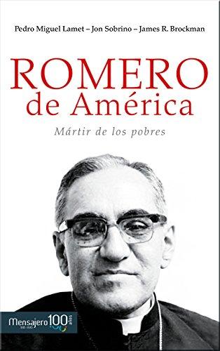ROMERO DE AMERICA: MARTIR DE LOS POBRES: Pedro Miguel Lamet, Jon Sobrino, James R. Brockman