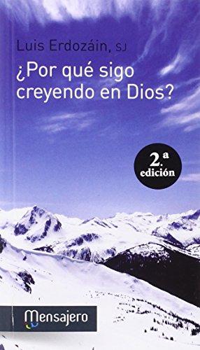 POR QUE SIGO CREYENDO EN DIOS? -2ª EDICION: ERDOZAIN, LUIS SJ