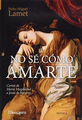 NO SE COMO AMARTE (CARTAS DE MARIA: LAMET,PEDRO MIGUEL