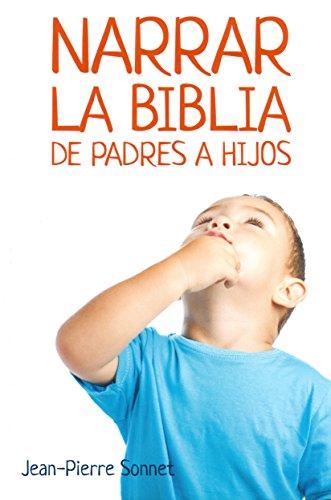 Narrar la Biblia de padres a hijos: Sonnet, Jean- Pierre