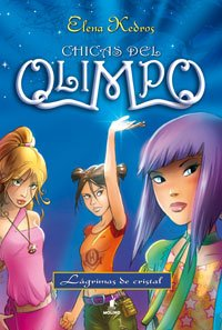 9788427200241: Chicas del olimpo 1:lagrimas de cristal (FICCIÓN KIDS)