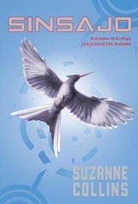 Sinsajo / Mockingjay (Hunger Games) (Spanish Edition): Suzanne Collins