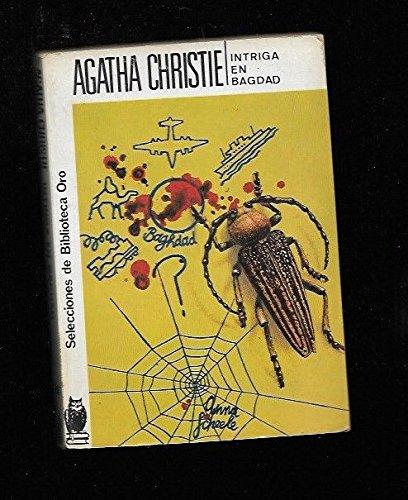 Intriga En Bagdad/They Came to Baghdad (Spanish Edition) (8427200927) by Agatha Christie