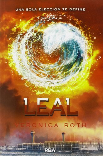 Leal (Divergente) (Spanish Edition): Veronica Roth