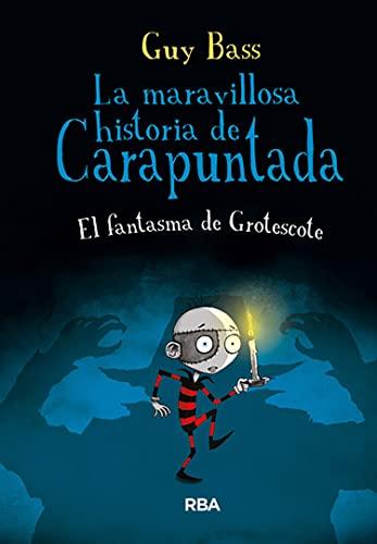 9788427206991: La maravillosa historia de Carapuntada 3: El fantasma de Grotescote (Spanish Edition)