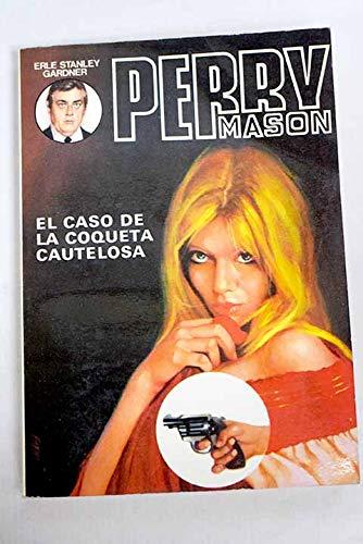 9788427207370: EL CASO DE LA COQUETA CAUTELOSA (PERRY MASON, 37)