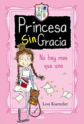 9788427208551: Princesa SinGracia 1. No hay más que una.: No Hay Mas Que Una (FICCIÓN KIDS)
