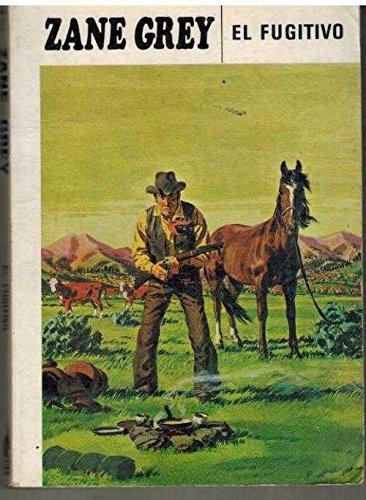 El fugitivo: Zane Grey