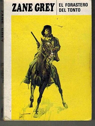 9788427211360: El Forastero Del Tonto/the Stranger from the Tonto (Spanish Edition)