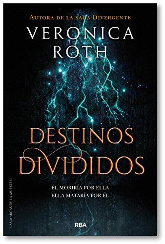 9788427213401: Las marcas de la muerte 2. Destinos divididos. (VERONICA ROTH)