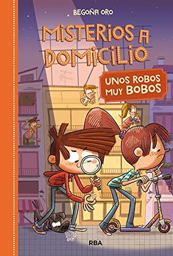 MISTERIOS A DOMICILIO 6 .UNOS ROBOS MUY