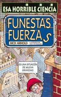 Esas Funestas Fuerzas (8427220545) by Nick Arnold; Tony De Saulles