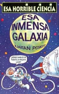 9788427220553: Esa inmensa galaxia (NO FICCION)
