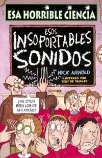 Esos Insoportables Sonidos (8427220588) by Arnold, Nick; de Saulles, Tony