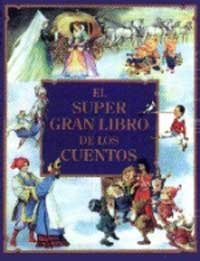 9788427220706: El Supergran Libro De Los Cuentos: The Supergreat Story Book (Spanish Edition)