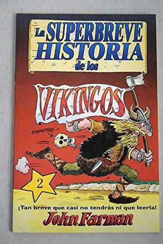 La superbreve historia de los vikingos: FARMAN
