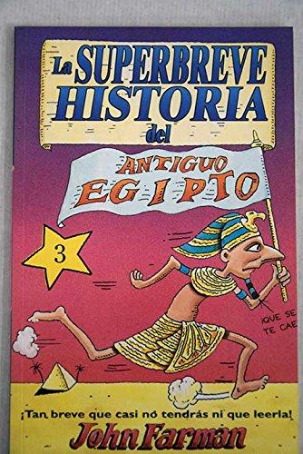 LA SUPERBREVE HISTORIA DEL ANTIGUO EGIPTO: FARMAN