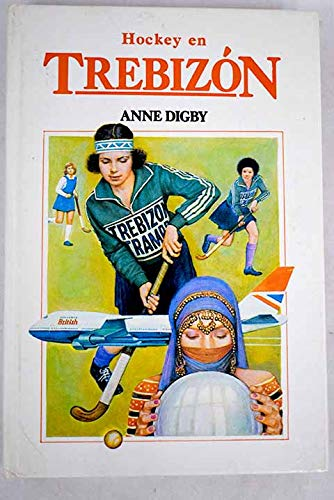 Hockey En Trebizon/ (Colegio Trebizon/the Hockey Team at Trebizon) (Spanish Edition) (8427231296) by Anne Digby