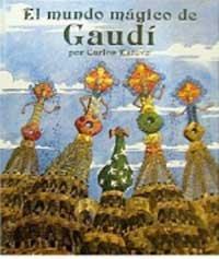 9788427233706: El mundo mágico de Gaudí (NO FICCION)