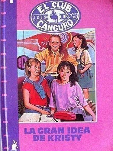 LA Gran Idea De Kristy (Baby-Sitters Club) (Spanish Edition) (8427236514) by Martin, Ann M.; Caball, Josefina