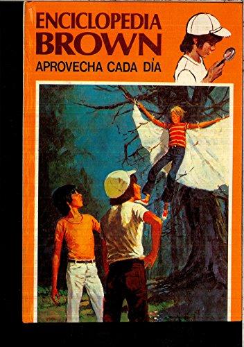 Enciclopedia Brown Aprovecha Cada Dia/Encyclopedia Brown Saves the Day (Spanish Edition): ...