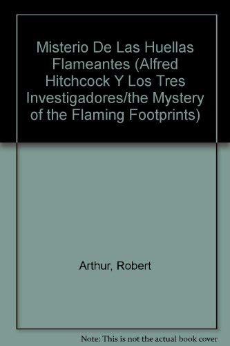 9788427249158: El misterio de las huellas flameantes (ALFRED HITCHCOCK Y LOS TRES INVESTIGADORES/THE MYSTERY OF THE FLAMING FOOTPRINTS)